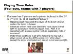 playing time rules foul outs teams with 7 players1