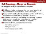 call topology merge vs cascade