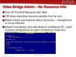 video bridge admin no resource info