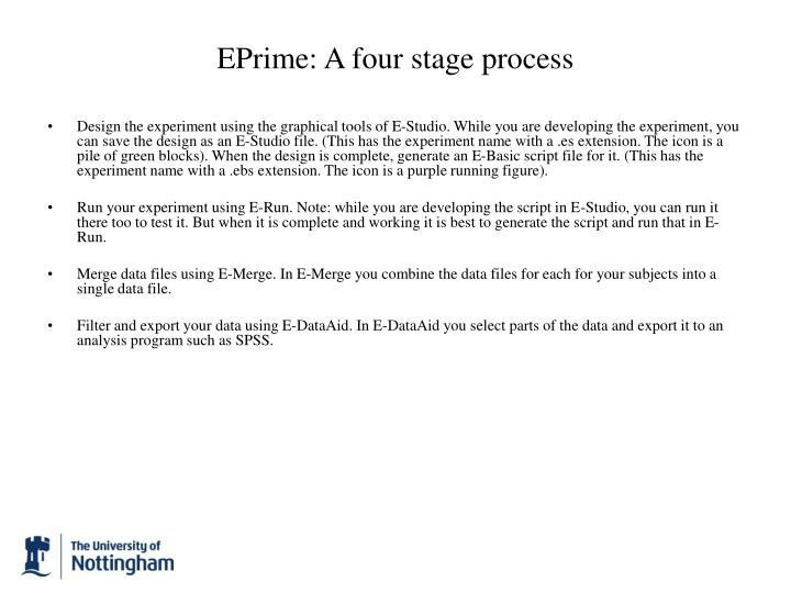 EPrime: A four stage process