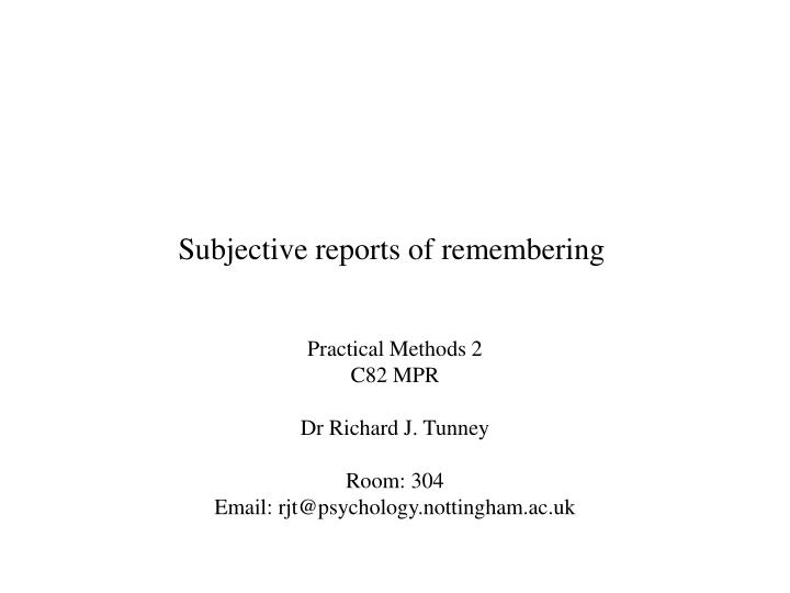 Subjective reports of remembering