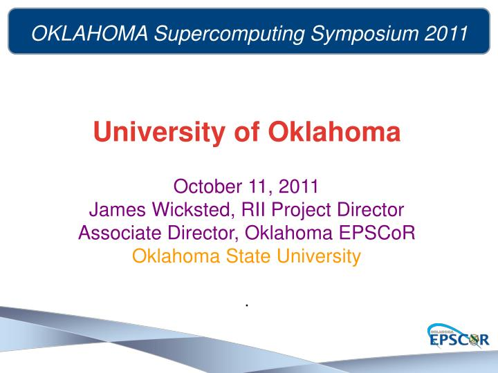 OKLAHOMA Supercomputing Symposium 2011