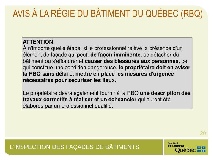 Avis à la Régie du bâtiment du Québec (RBQ)