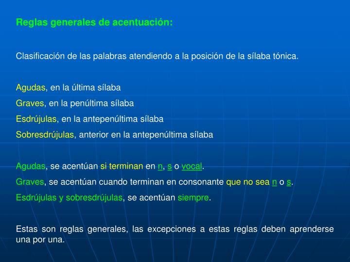 Reglas generales de acentuación: