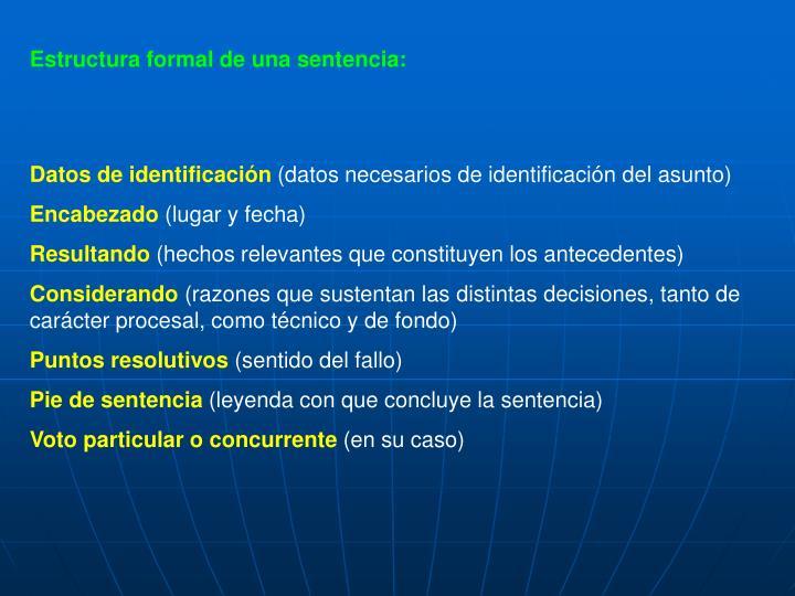 Estructura formal de una sentencia: