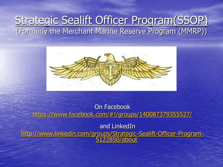 Strategic sealift officer program ssop f ormerly the merchant marine reserve program mmrp