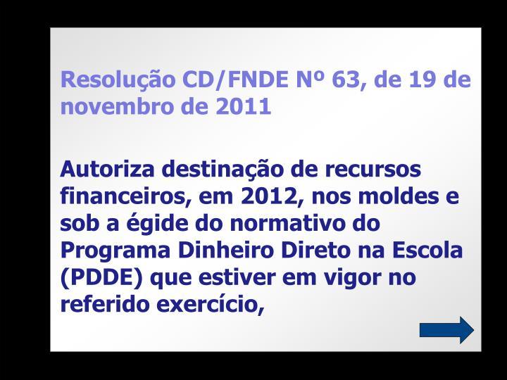 Resolução CD/FNDE Nº 63, de 19 de novembro de 2011