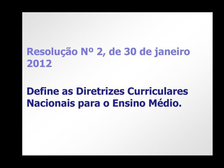 Resolução Nº 2, de 30 de janeiro 2012