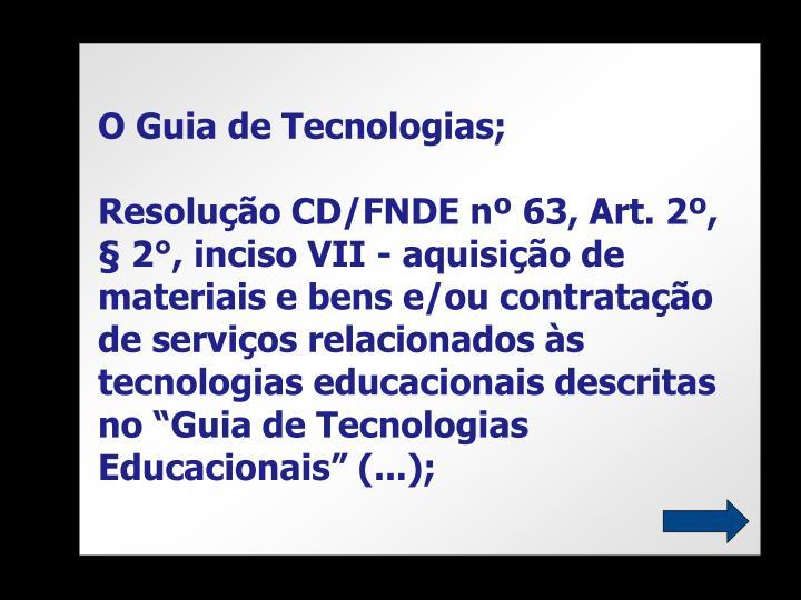O Guia de Tecnologias;