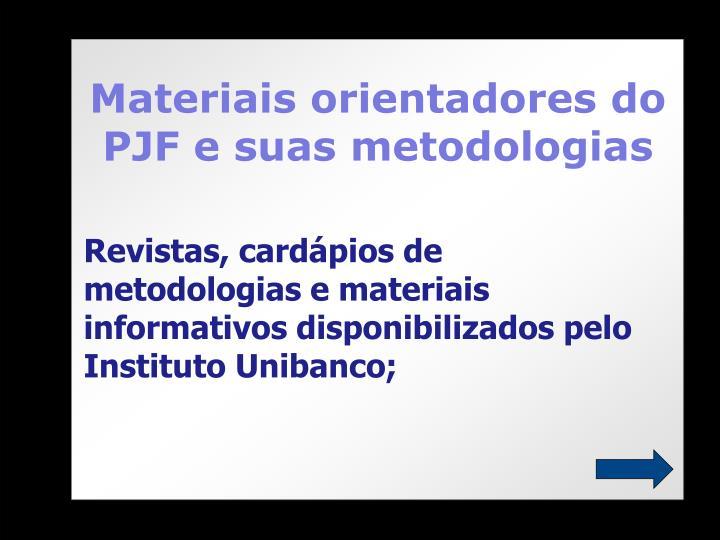 Materiais orientadores do PJF e suas metodologias