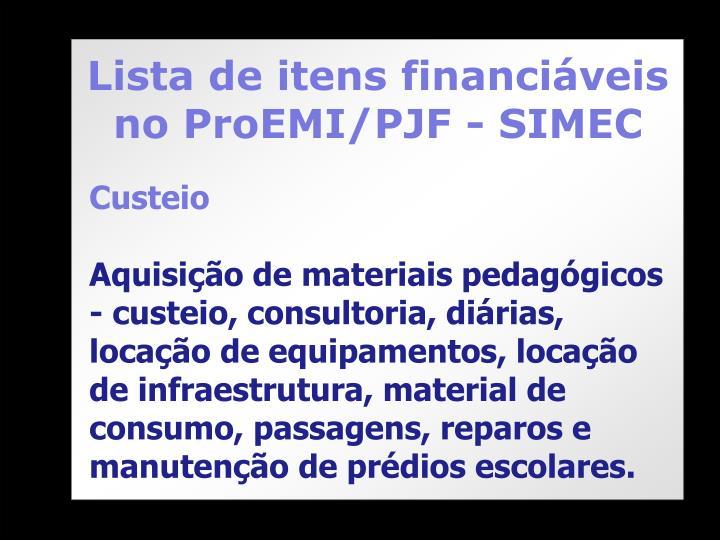 Lista de itens financiáveis no ProEMI/PJF - SIMEC