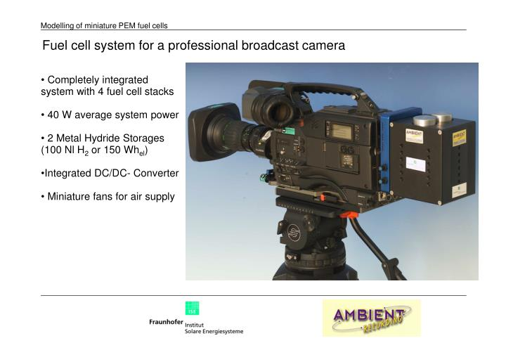 Fuel cell system for a professional broadcast camera