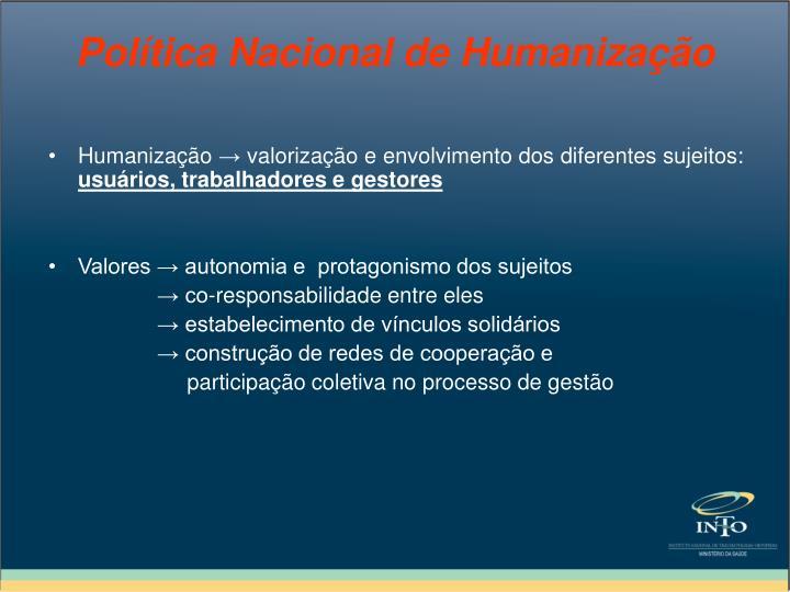 Humanização → valorização e envolvimento dos diferentes sujeitos: