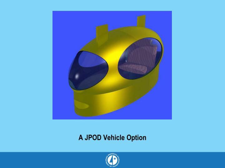 A JPOD Vehicle Option
