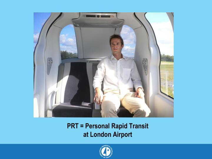 PRT = Personal Rapid Transit