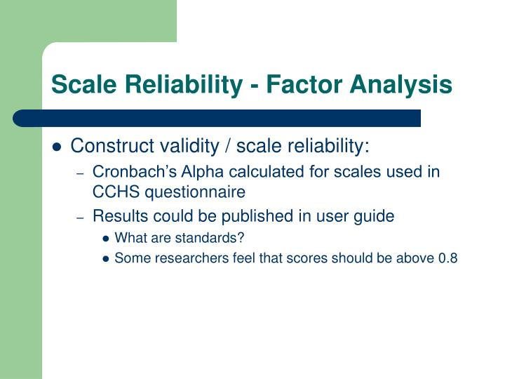 Scale Reliability - Factor Analysis