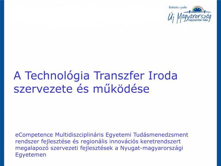 A Technológia Transzfer Iroda szervezete és működése