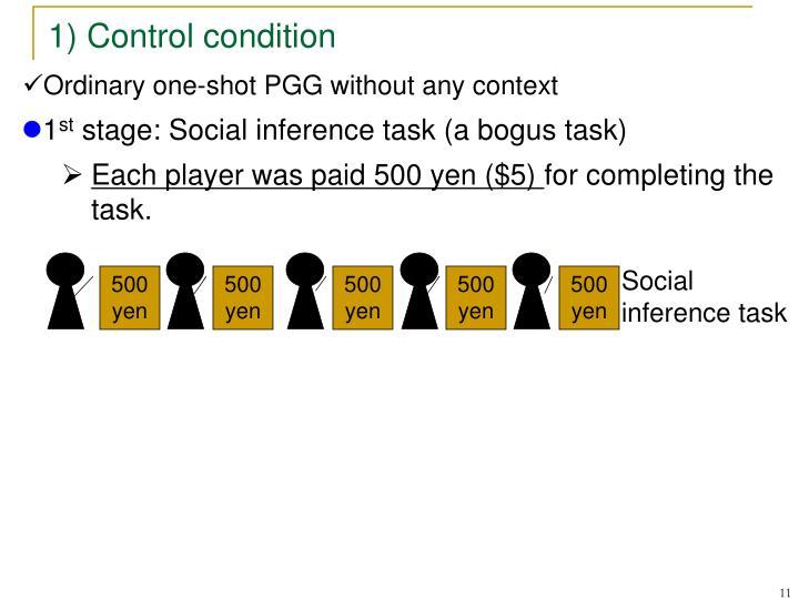 1) Control condition