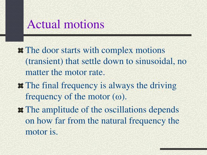 Actual motions