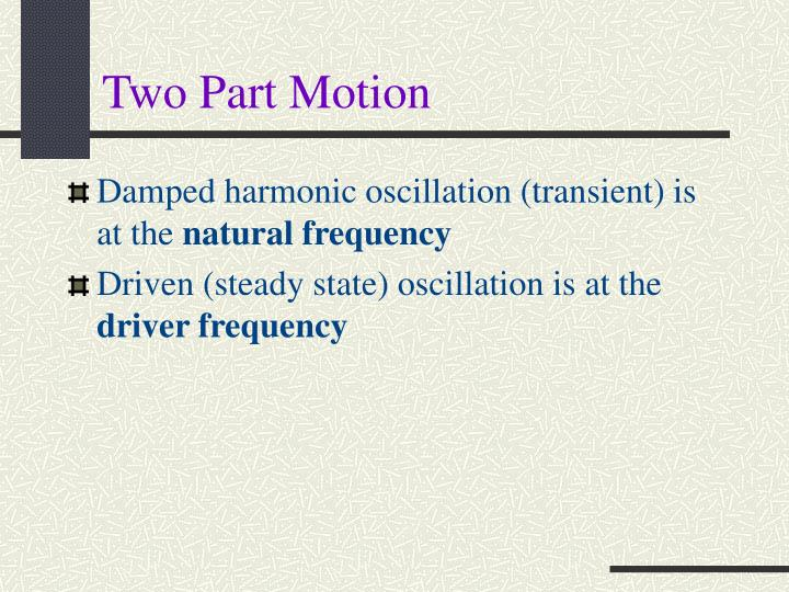 Two Part Motion