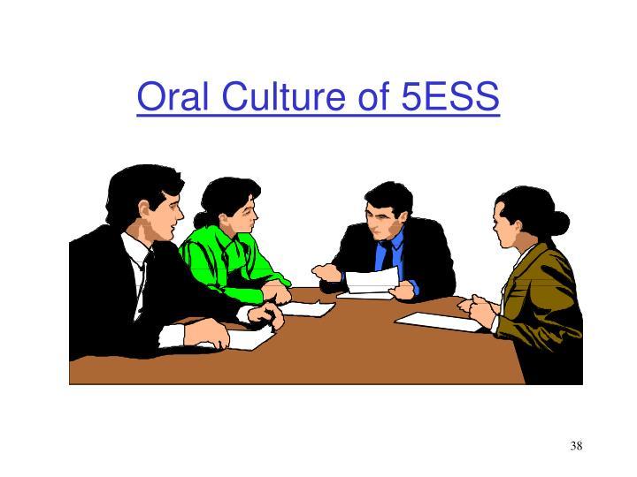 Oral Culture of 5ESS