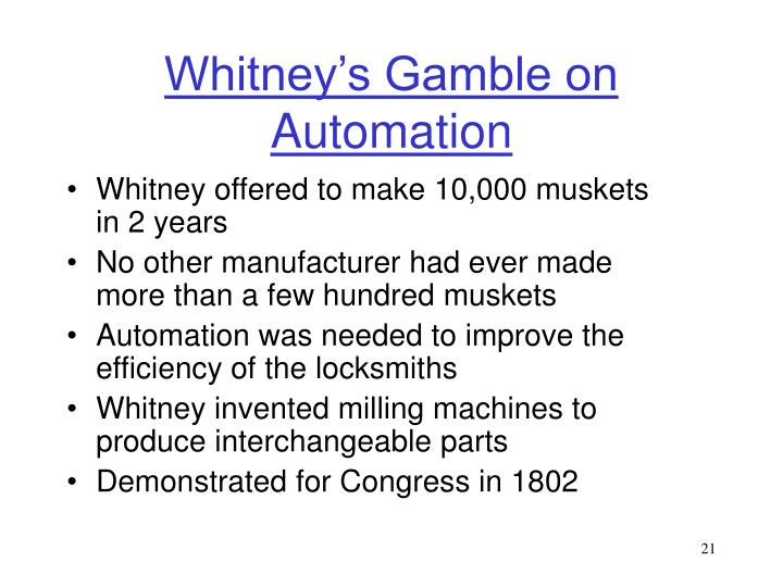 Whitney's Gamble on Automation