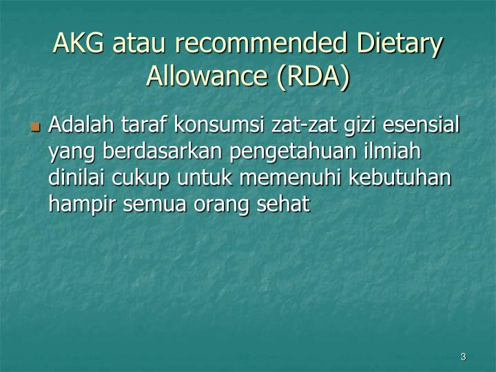Akg atau recommended dietary allowance rda