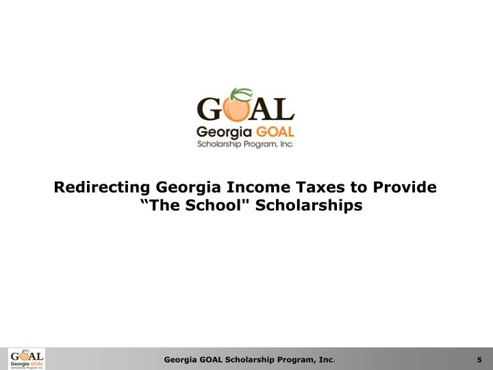 "Redirecting Georgia Income Taxes to Provide ""The School"" Scholarships"