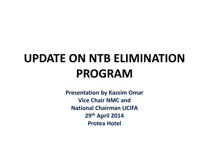 Update on ntb elimination program