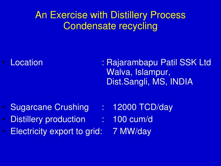An Exercise with Distillery Process Condensate recycling
