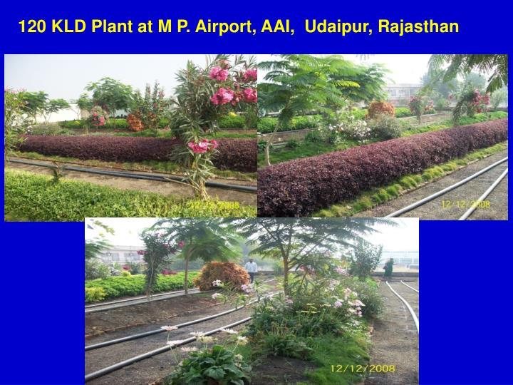 120 KLD Plant at M P. Airport, AAI,  Udaipur, Rajasthan