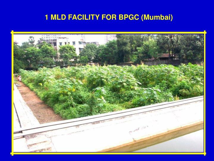 1 MLD FACILITY FOR BPGC (Mumbai)