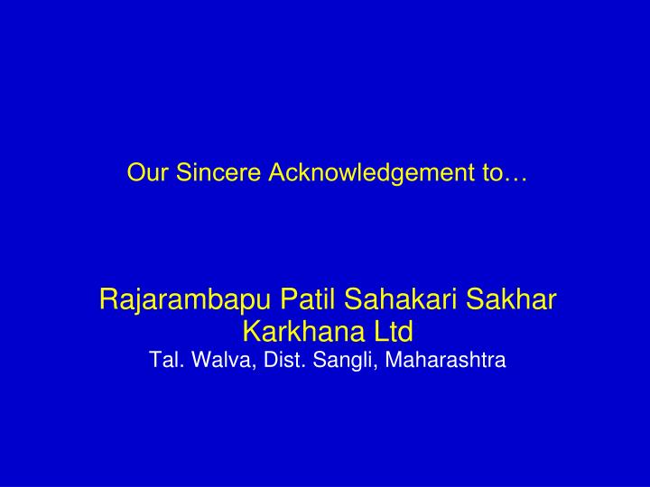 Our Sincere Acknowledgement to…