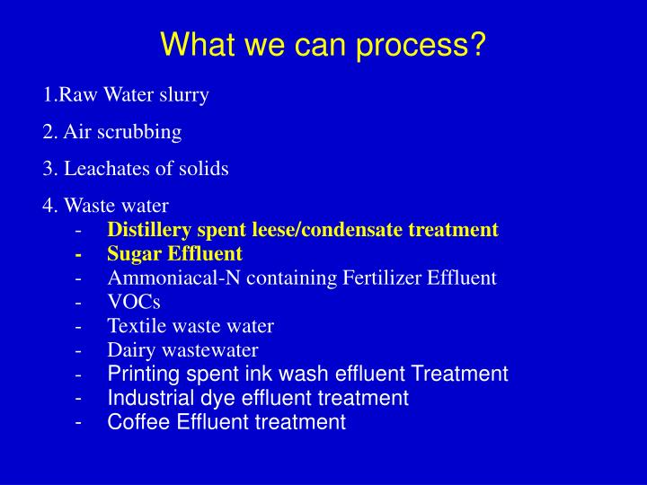 What we can process?
