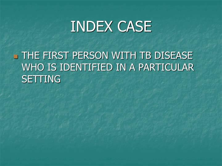INDEX CASE