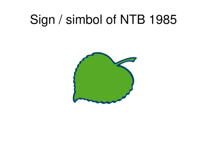 Sign / simbol of NTB 1985