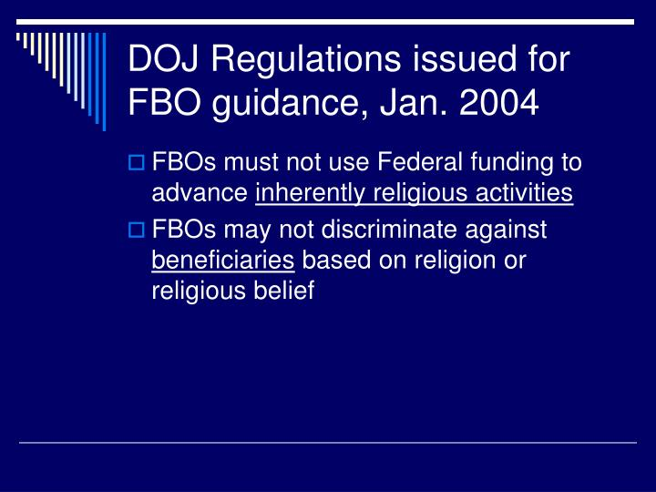 DOJ Regulations issued for FBO guidance, Jan. 2004