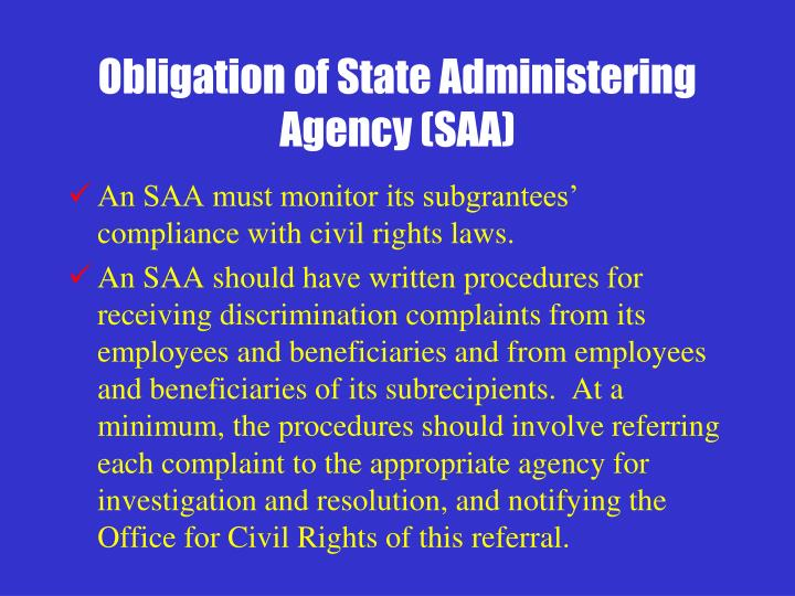 Obligation of State Administering Agency (SAA)