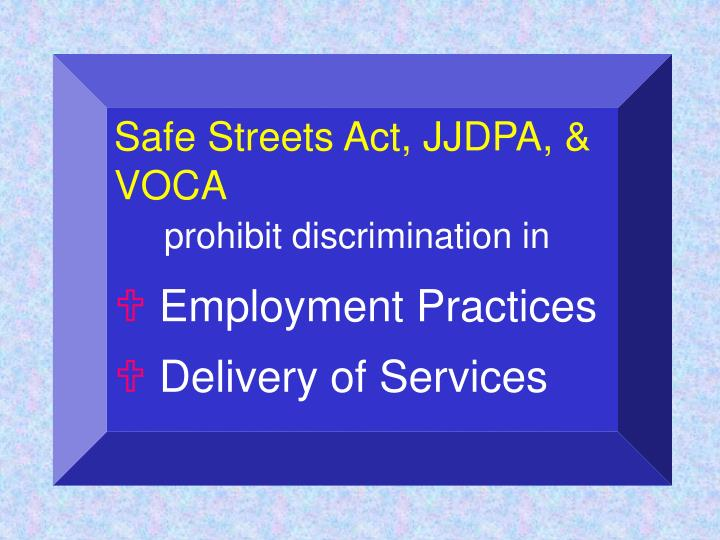 Safe Streets Act, JJDPA, &