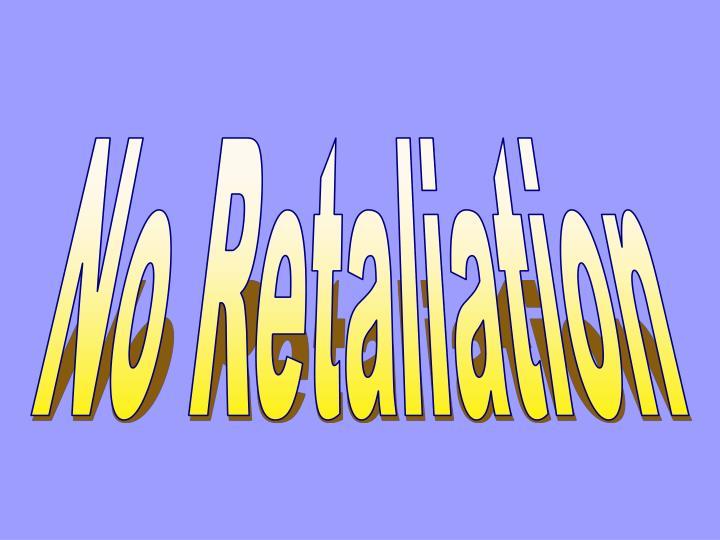 No Retaliation
