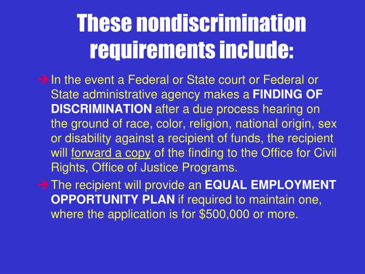 These nondiscrimination requirements include: