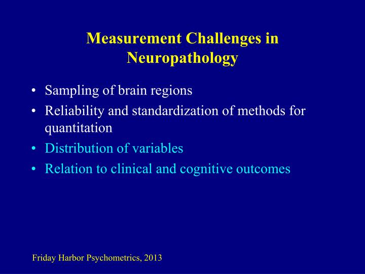 Measurement Challenges in Neuropathology
