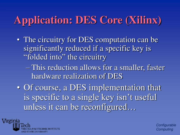 Application: DES Core (Xilinx)