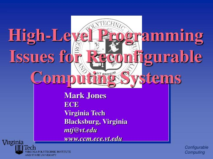 High level programming issues for reconfigurable computing systems