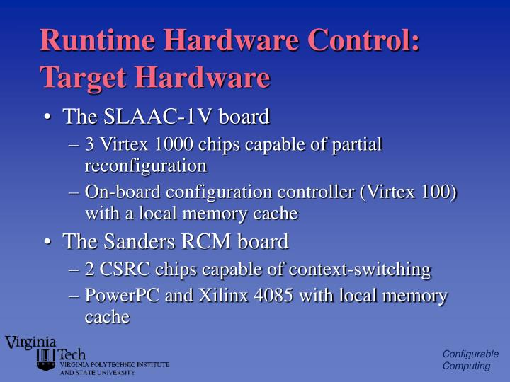 Runtime Hardware Control: Target Hardware