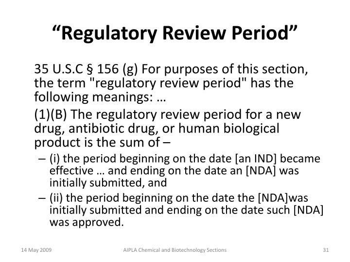 """Regulatory Review Period"""