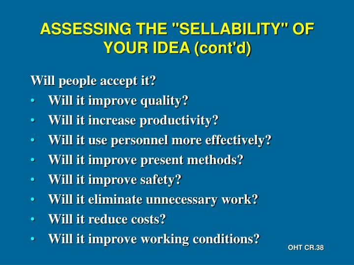 "ASSESSING THE ""SELLABILITY"" OF YOUR IDEA (cont'd)"