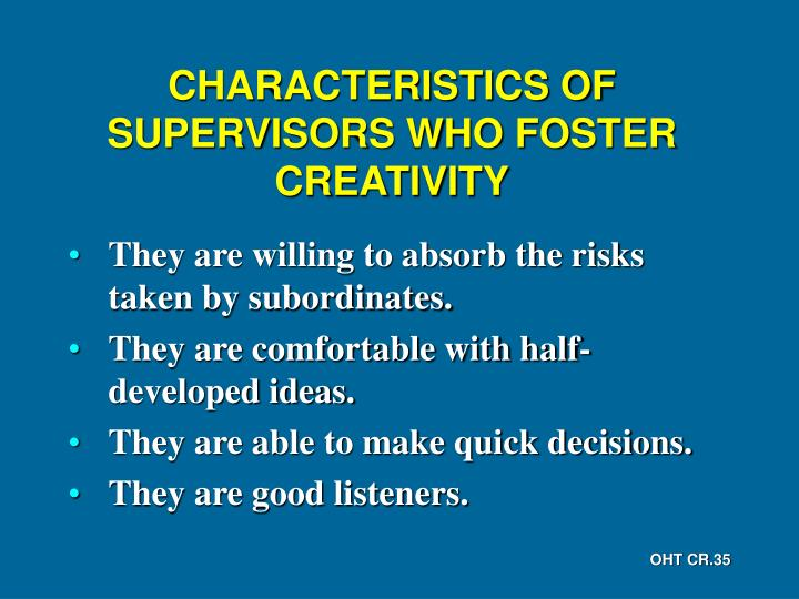 CHARACTERISTICS OF SUPERVISORS WHO FOSTER CREATIVITY