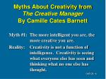 myths about creativity from the creative manager by camille cates barnett