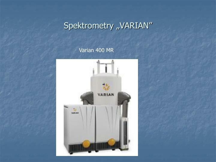 "Spektrometry ""VARIAN"""